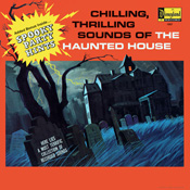 1257 Chilling, Thrilling Sounds Of The Haunted House